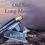 Old Sins, Long Memories | Angela Arney
