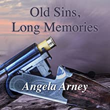 Old Sins, Long Memories (       UNABRIDGED) by Angela Arney Narrated by Julia Franklin