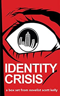 Identity Crisis Box Set by Scott Kelly ebook deal