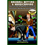 "Baseball Betting & Handicapping: Receive All My ""Top Rated"" Sports Picks For Life And Start Spanking Your Bookie!"