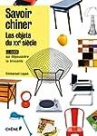 Savoir chiner : les objets du 20e si�cle