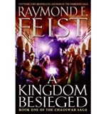 Raymond E. Feist [A Kingdom Besieged: Book One of the Chaoswar Saga]A Kingdom Besieged: Book One of the Chaoswar Saga BY Feist, Raymond E.(Author)Hardcover