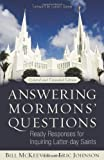 Answering Mormons Questions: Ready Responses for Inquiring Latter-day Saints
