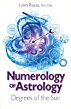 Lynn Buess Numerology of Astrology: Degrees of the Sun