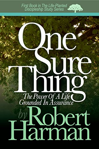 one-sure-thing-the-power-of-a-life-grounded-in-assurance-the-life-planted-discipleship-study-series-