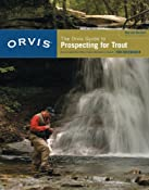 Amazon.com: The Orvis Guide to Prospecting for Trout: How to Catch Fish When There's No Hatch to Match, Revised Edition (9781599211473): Tom Rosenbauer: Books