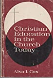 img - for Christian education in the church today book / textbook / text book
