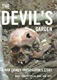 The Devils Garden: A War Crimes Investigators Story