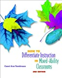 How to Differentiate Instruction in Mixed- Ability Classrooms, 2nd Edition (Professional Development)