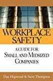 Workplace Safety: A Guide for Small and Midsized Companies