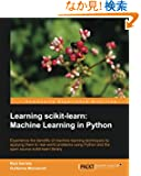 Learning Scikit-Learn: Machine Learning in Python: Experience the Benefits of Machine Learning Techniques by Applying Them...