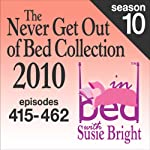 The Never Get Out of Bed Collection: 2010 In Bed With Susie Bright — Season 10 | Susie Bright
