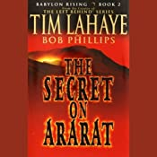 The Secret on Ararat: Babylon Rising, Book 2 | Tim LaHaye, Bob Phillips