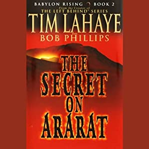 The Secret on Ararat: Babylon Rising, Book 2 | [Tim LaHaye, Bob Phillips]