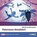 Peterchens Mondfahrt Hörspiel von Gerdt von Bassewitz Gesprochen von: Hans Timerding, Antje Hagen