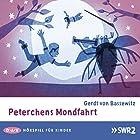 Peterchens Mondfahrt (       ungekürzt) von Gerdt von Bassewitz Gesprochen von: Hans Timerding, Antje Hagen