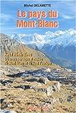 echange, troc Michel Delamette - Le pays du Mont-Blanc. Neuf itinéraires à travers paysages et roches du Mont-Blanc et du Haut-Faucigy, 2ème édition 2002