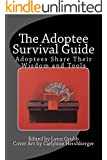 The Adoptee Survival Guide: Adoptees Share Their Wisdom and Tools