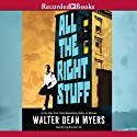 All the Right Stuff (       UNABRIDGED) by Walter Dean Myers Narrated by Brandon Gill