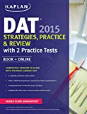 Kaplan DAT 2015 Strategies, Practice, and Review with 2 Practice Tests: Book + Online (Kaplan Test Prep)