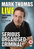 Mark Thomas - Serious Organised Criminal [DVD]