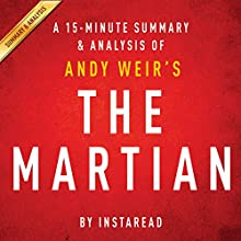 The Martian by Andy Weir: A 15-minute Summary & Analysis (       UNABRIDGED) by Instaread Narrated by Jason P. Hilton