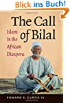 The Call of Bilal: Islam in the Afric...