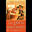 The Law in Somos Santos Audiobook by Ralph Cotton Narrated by James Jenner