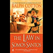 The Law in Somos Santos | Ralph Cotton