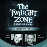 Once Upon a Time: The Twilight Zone Radio Dramas | Richard Matheson