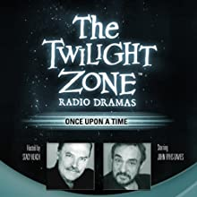 Once Upon a Time: The Twilight Zone Radio Dramas  by Richard Matheson Narrated by John Rhys-Davies