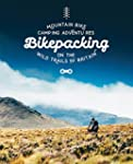 Bikepacking: Mountain Bike Camping Ad...