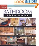 The New Bathroom Idea Book (Idea Book...