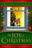 Joy of Christmas, The: A 3-in-1 Collection (0800719751) by Carlson, Melody