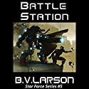 Battle Station: Star Force, Book 5 Audiobook by B. V. Larson Narrated by Mark Boyett