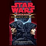 Dynasty of Evil: Star Wars: Darth Bane, Book 3 | Drew Karpyshyn