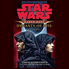Dynasty of Evil: Star Wars: Darth Bane, Book 3 (       UNABRIDGED) by Drew Karpyshyn Narrated by Jonathan Davis