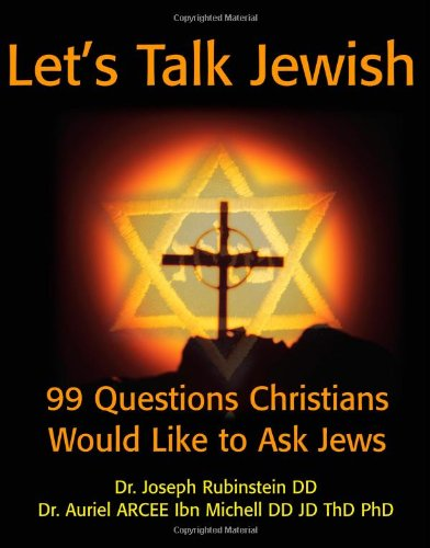 Let's Talk Jewish: 99 Questions Christians Would Like to Ask Jews