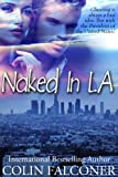Naked In LA (Naked Series Book 2)