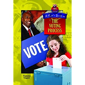 A Kid's Guide to the Voting Process (Vote America)