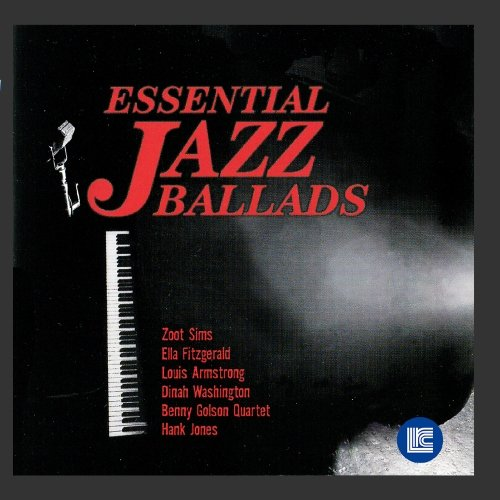 Essential Jazz Ballads by Various Artists, Ella Fitzgerald, Zoot Sims, Louis Armstrong and Dinah Washington