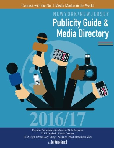 New York/New Jersey Publicity Guide & Media Directory 2016-17: Connect with the No. 1 Media Market in the World
