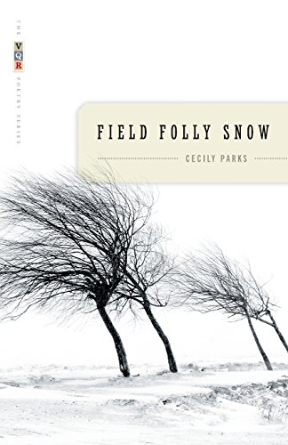Field Folly Snow (The VQR Poetry Series)