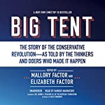 Big Tent: The Story of the Conservative Revolution - As Told by the Thinkers and Doers Who Made It Happen | Mallory Factor,Elizabeth Factor