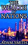 The Wealth of Nations: by Adam Smith...