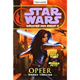 """Star Wars(TM) W�chter der Macht 5: Opfervon """"Karen Traviss"""""""