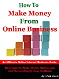 How To Make Money From Online Business - Best Ways To Make Money Online.