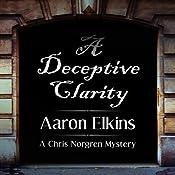 A Deceptive Clarity: A Chris Norgren Mystery   Aaron Elkins