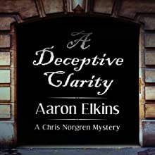A Deceptive Clarity: A Chris Norgren Mystery (       UNABRIDGED) by Aaron Elkins Narrated by Corey Snow