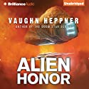 Alien Honor: A Fenris Novel, Book 1 Audiobook by Vaughn Heppner Narrated by Jeff Cummings
